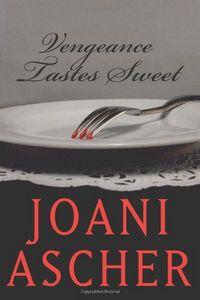 Vengeance Tastes Sweet by Joani Ascher