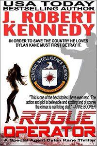Rogue Operator by J. Robert Kennedy