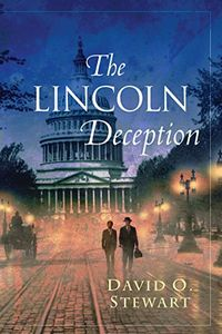 The Lincoln Deception by David O. Stewart