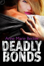Deadly Bonds by Anne Marie Becker
