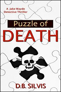 Puzzle of Death by D. B. Silvis
