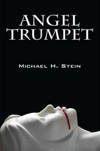 Angel Trumpet by Michael H. Stein