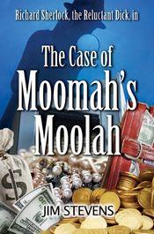 The Case of the Moomah's Moolah by Jim Stevens