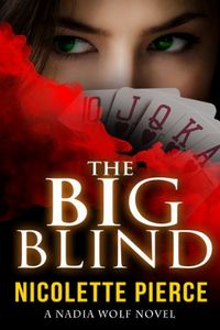The Big Blind by Nicolette Pierce