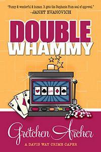 Double Whammy by Gretchen Archer