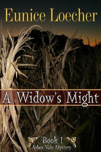 A Widow's Might by Eunice Loecher