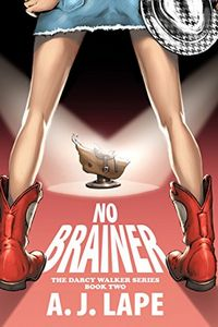 No Brainer by A. J. Lape