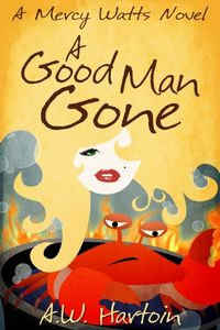 A Good Man Gone by A. W. Hartoin
