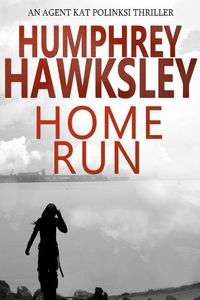 Home Run by Humphrey Hawksley