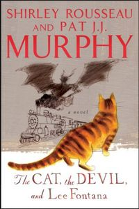 The Cat, The Devil, and Lee Fontana by Shirley Rousseau and Pat J. J. Murphy