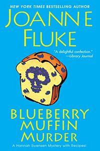 Blueberry Muffin Murder by Joanne Fluke