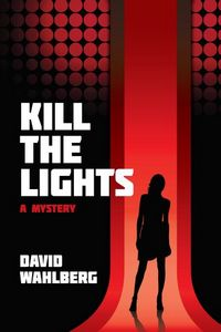 Kill The Lights by David Wahlberg