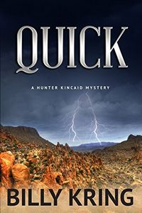 Quick by Billy Kring