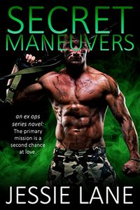 Secret Maneuvers by Jessie Lane