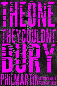 The One They Couldn't Bury by Phil Martin