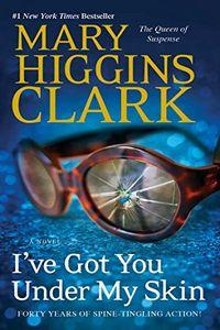 I've Got You Under My Skin by Mary Higgins Clark