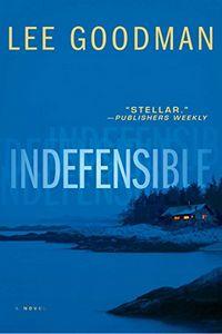 Indefensible by Lee Goodman