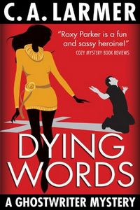 Dying Words by C. A. Larmer