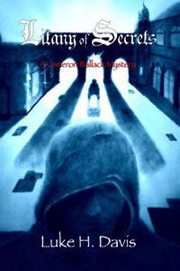 Litany of Secrets by Luke H. Davis
