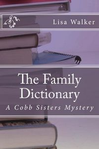 The Family Dictionary by Lisa Walker