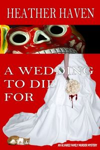 A Wedding to Die For by Heather Haven