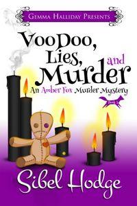 Voodoo, Lies, and Murder by Sibel Hodge