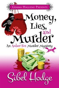 Money, Lies, and Murder by Sibel Hodge