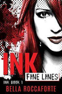 INK: Fine Lines by Bella Roccaforte