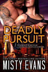 Deadly Pursuit by Misty Evans