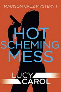 Hot Scheming Mess by Lucy Carol