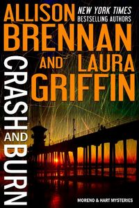 Crash and Burn by Allison Brennan and Laura Griffin