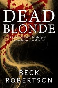 Dead Blonde by Beck Robertson
