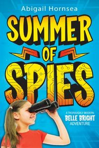 Summer of Spies by Abigail Hornsea
