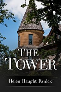 The Tower by Helen Haught Fanick