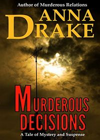 Murderous Decisions by Anna Drake