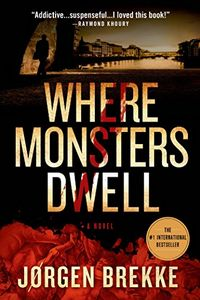 Where Monsters Dwell by Jorgen Brekke