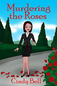 Murdering the Roses by Cindy Bell