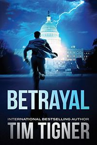 Betrayal by Tim Tigner
