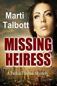 Missing Heiress by Marti Talbott