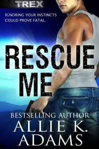 Rescue Me by Allie K. Adams