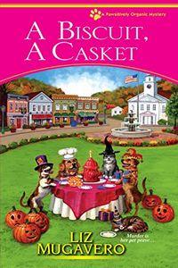 A Biscuit, a Casket by Liz Mugavero