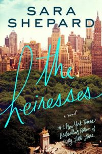 The Heiresses by Sara Shepard