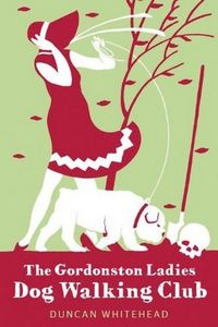 The Gordonston Ladies Dog Walking Club by Duncan Whitehead
