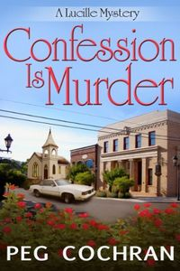Confession Is Murder by Peg Cochran