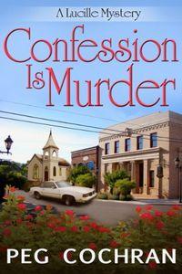Confession Is Murder by Peg Cochran