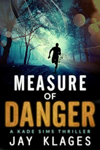 Measure of Danger by Jay Klages