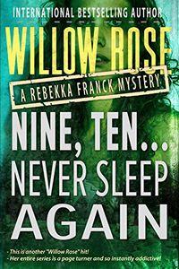 Nine, Ten…Never Sleep Again by Willow Rose