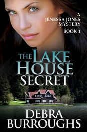 The Lake House Secret by Debra Burroughs