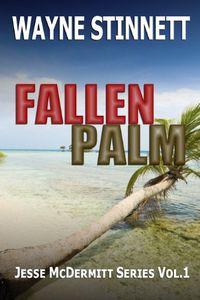 Fallen Palm by Wayne Stinnett