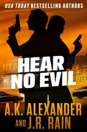 Hear No Evil by A. K. Alexander and J. R. Rain